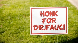 "A sign on a lawn says, ""Honk for Dr. Fauci"" to show support for Dr. Anthony S. Fauci, M.D., director of the National Institute of Allergy and Infectious Diseases (NIAID)."